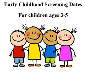Early Childhood Screening Information and Screening Dates